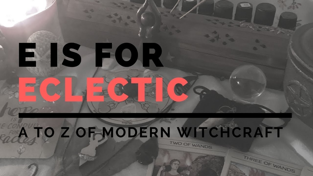 what does it mean to be an eclectic witch a to z of modern witchcraft series youtube. Black Bedroom Furniture Sets. Home Design Ideas