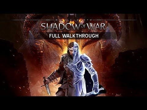SHADOW OF WAR – Full Gameplay Walkthrough (No Commentary) 1080p HD