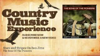 The Sons Of The Pioneers - Stars and Stripes On Iwo Jima - Country Music Experience YouTube Videos