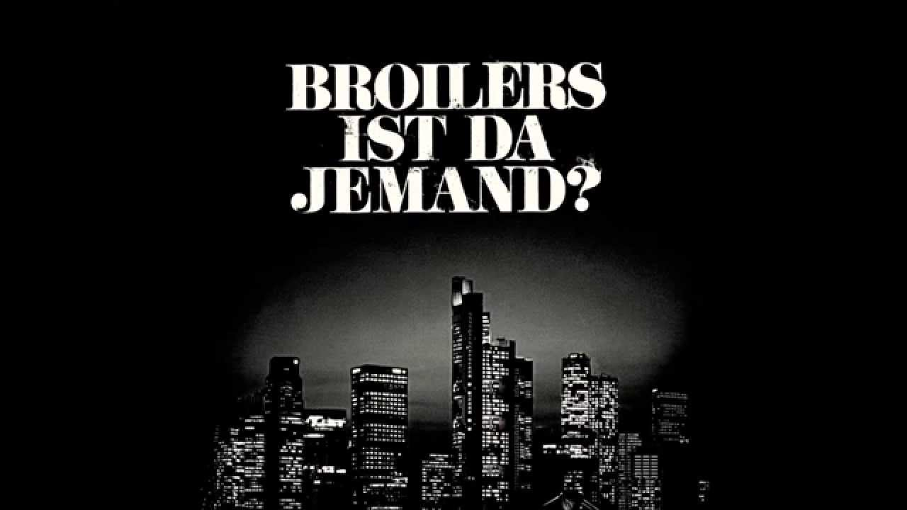 broilers ist da jemand lyrics youtube. Black Bedroom Furniture Sets. Home Design Ideas