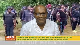 CAMEROUN : ARMÉE ET POPULATIONS ENSEMBLE CONTRE LES SÉPARATISTES DU NORD-OUEST ET SUD-OUEST.