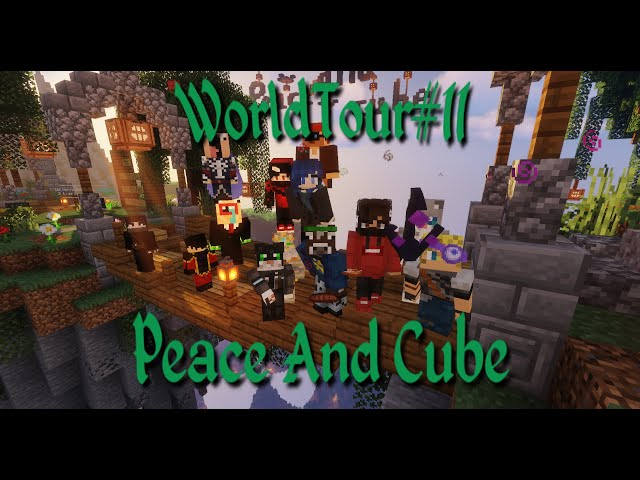 WorldTour#11 - Peace and cube