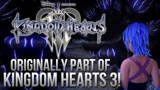 Birth By Sleep Volume 2 Was Originally Part of Kingdom Hearts 3!