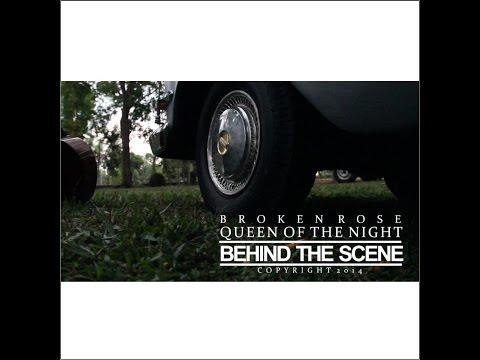Broken Rose - Queen Of The Night (Behind The Scene)