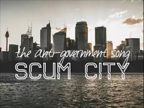 SCUM CITY - Anti Government song