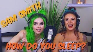 How Do You Sleep - Sam Smith (Tima Dee x Sup I'm Bianca Cover)