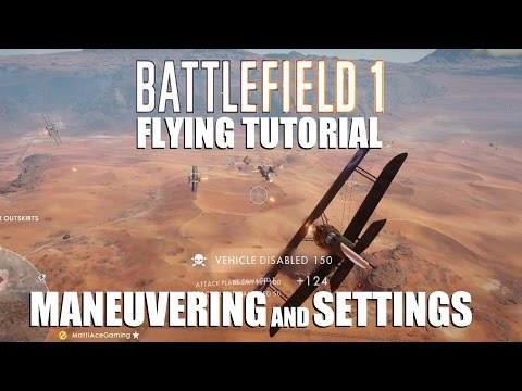 Battlefield 1 - Flying tutorial - Maneuvering and settings