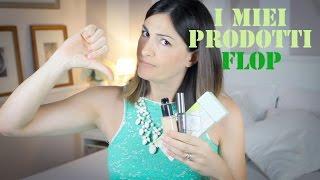 BEAUTY: I miei prodotti FLOP Thumbnail