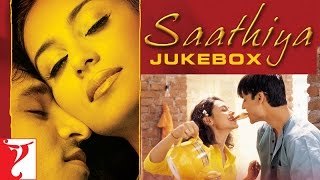 Saathiya - Full Song Audio Jukebox