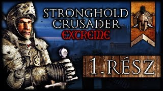 "Stronghold Crusader EXTREME HD - 1.rész ""Look out"""