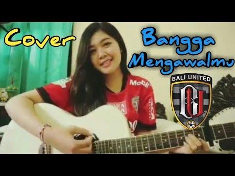 Bangga Mengawalmu (Cover) Bali United