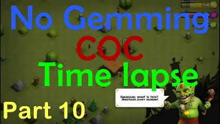 TH1 to TH9 MAX COC Time Lapse No Gemming | Part 10 | Clash of Clans