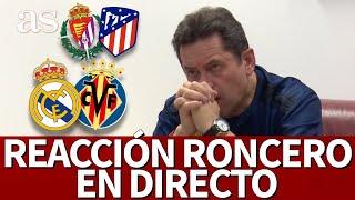 REAL MADRID vs. VILLARREAL   RONCERO en DIRECTO  I  VALLADOLID vs. ATLÉTICO| Diario AS