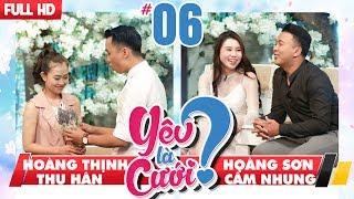 LOVE IS MARRIAGE?| YLC #6 UNCUT| Hoang Thinh - Thu Han| Hoang Son - Cam Nhung| 251117💙