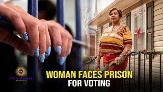 Woman Faces Prison Due To Jim Crow Era Law Preventing Her From Voting In 2016 Election