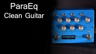 Empress Effects ParaEq w/ Boost - Clean Guitar