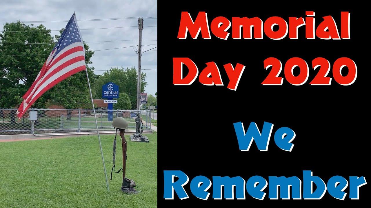 Memorial Day 2020 - We Remember