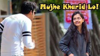 "Epic - ""Mujhe Kharid Lo!"" Prank on Cute Girls | Pranks In India | Part 2"