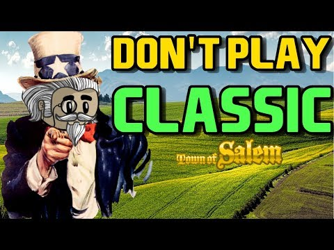 DON'T PLAY CLASSIC | Town of Salem Classic