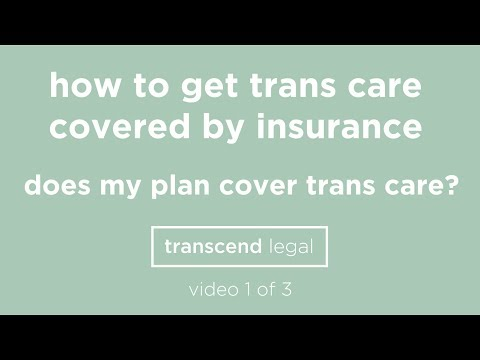 Video 1:  Does my insurance plan cover transgender care?