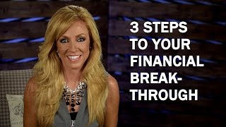 3 Steps To Your Financial Breakthrough