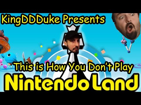 This is How You Don't Play Nintendo Land - Presented by KingDDDuke