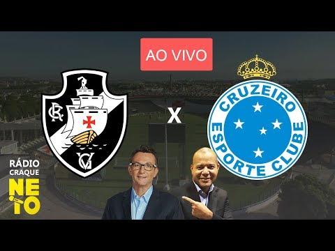 Vasco x Cruzeiro   AO VIVO   Rádio Craque Neto - Brasileirão 2019
