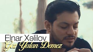 Gambar cover Elnar Xelilov - Goz Yalan Demez 2019 (Official Audio)