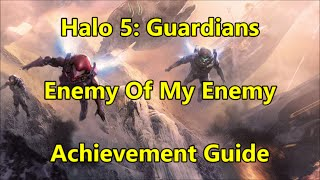 Halo 5: Guardians - Enemy Of My Enemy Achievement Guide