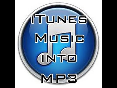 How to change iTunes music into MP3 files