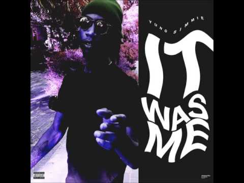 Yung Simmie - It Was Me Prod PurpDogg