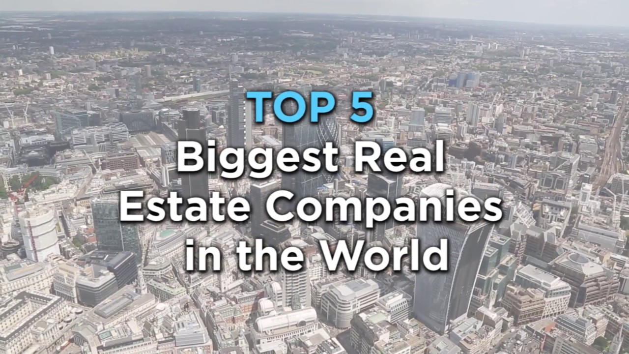 Top 5 Biggest Real Estate Companies in the World