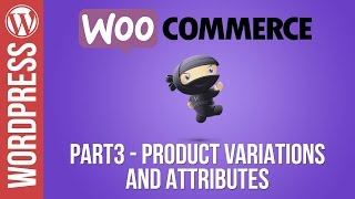 Woocommerce Tutorial Part 3: Product Variations and Product Attributes(, 2017-01-25T22:52:47.000Z)