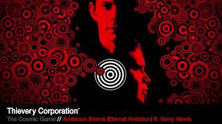 Watch Thievery Corporation Ambicion Eterna Eternal Ambition feat Verny Varela video