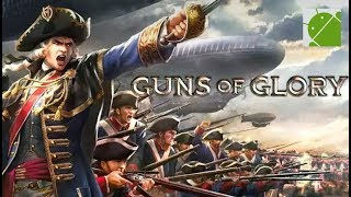 Guns of Glory - Android Gameplay HD