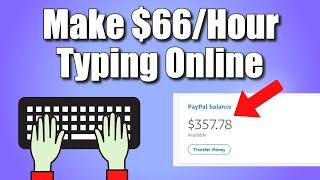 Get Paid $66.00 Per Hour Typing Online (FREE)! | ONLINE TYPING JOBS - How to Make Money Online