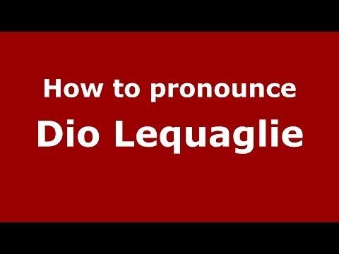 How to pronounce Dio Lequaglie (Italian/Italy)  - PronounceNames.com