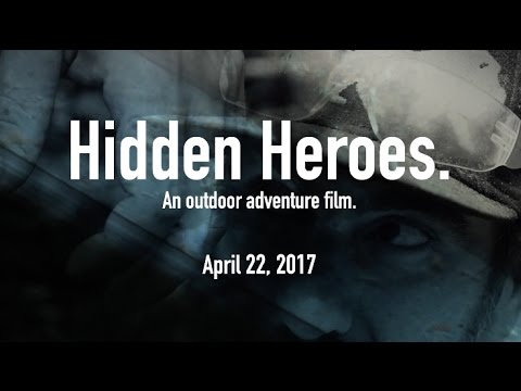 Hidden Heroes. An Outdoor Adventure Film. OFFICIAL TRAILER