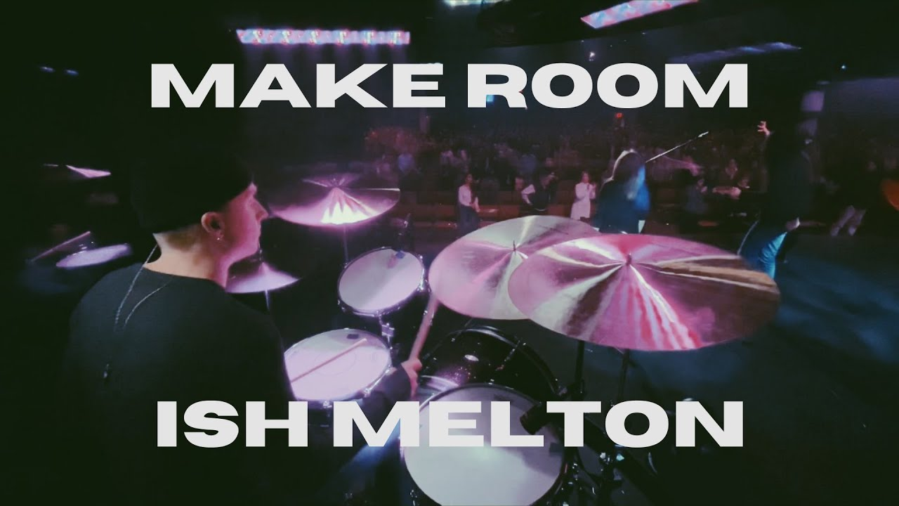 Download MAKE ROOM - ISH MELTON LIVE DRUM CAM
