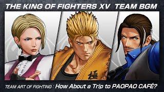 KOF XV BGM TEAM ART OF FIGHTING