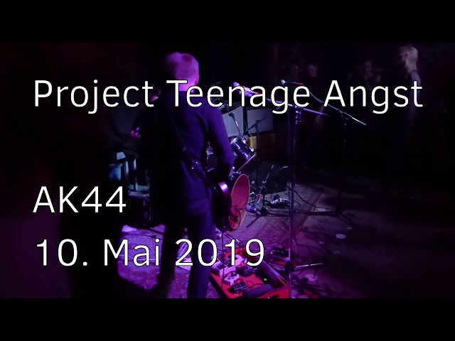20190510 - AK44 - Project Teenage Angst - Down Below
