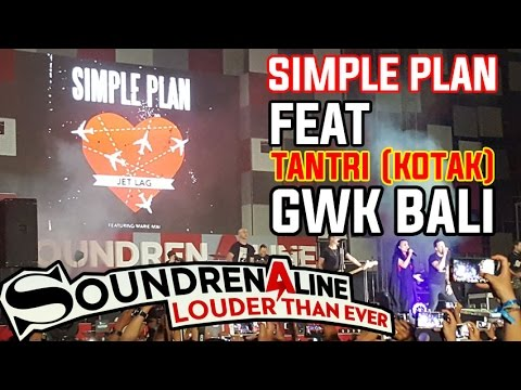 Jet Lag - Simple Plan Feat Tantri Kotak Soundrenaline 2016 GWK Bali