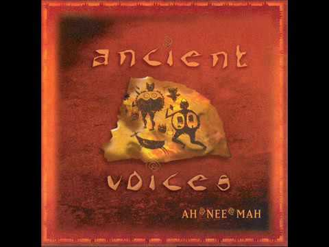 Ah Nee Mah ‎- Ancient Voices
