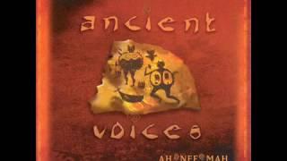 Ah Nee Mah - Ancient Voices (Full Album)