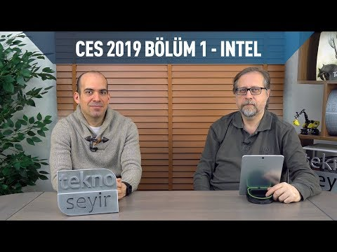 CES 2019: Bölüm 1 - Intel