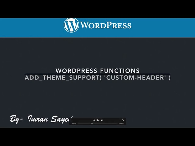 WordPress Functions add theme support custom-header Part-14