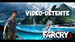 Vidéo-détente Far Cry 3 / quelques explications