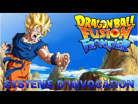 LE SYSTEME D'INVOCATION - DRAGON BALL FUSION FRONTIER FR MMORPG DBZ