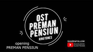 Download Lagu RINGTONES PREMAN PENSIUN OPENING mp3