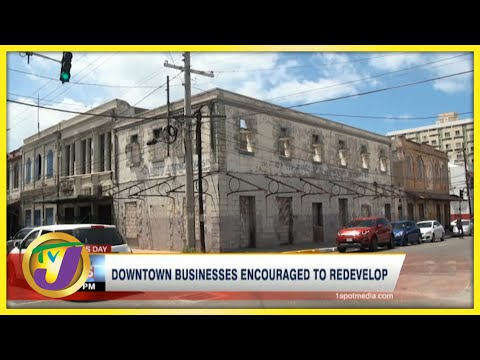 Redeveloping Downtown Kingston in Jamaica   TVJ Business Day - June 24 2021